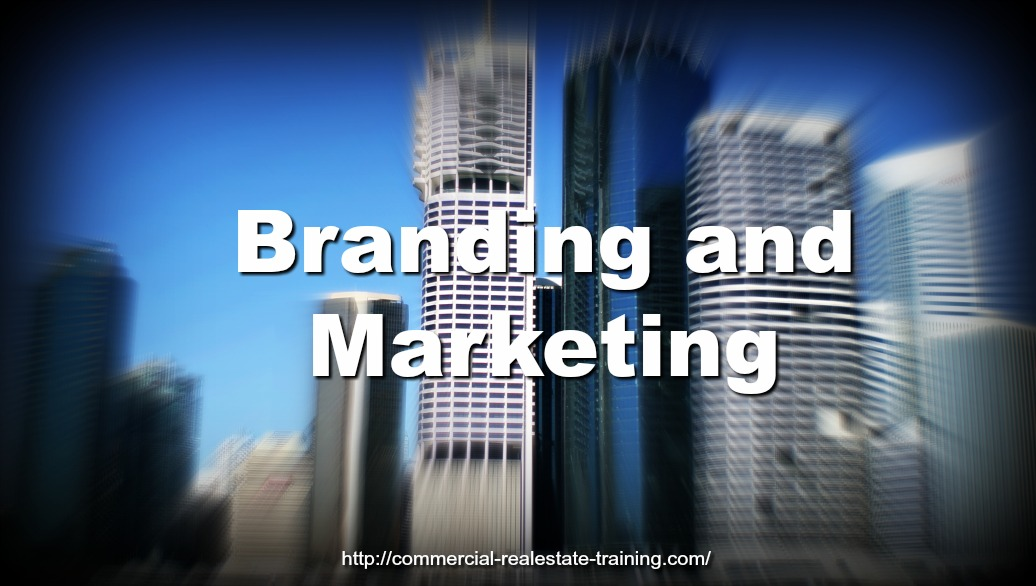 Brand Marketing Strategy in Commercial Real EstateBrokerage